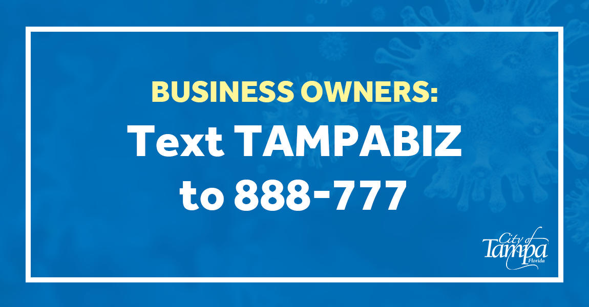 Business Owners Text TAMPABIZ to 888-777